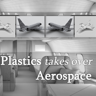 Plastics Takes Over Aerospace in a Right Way